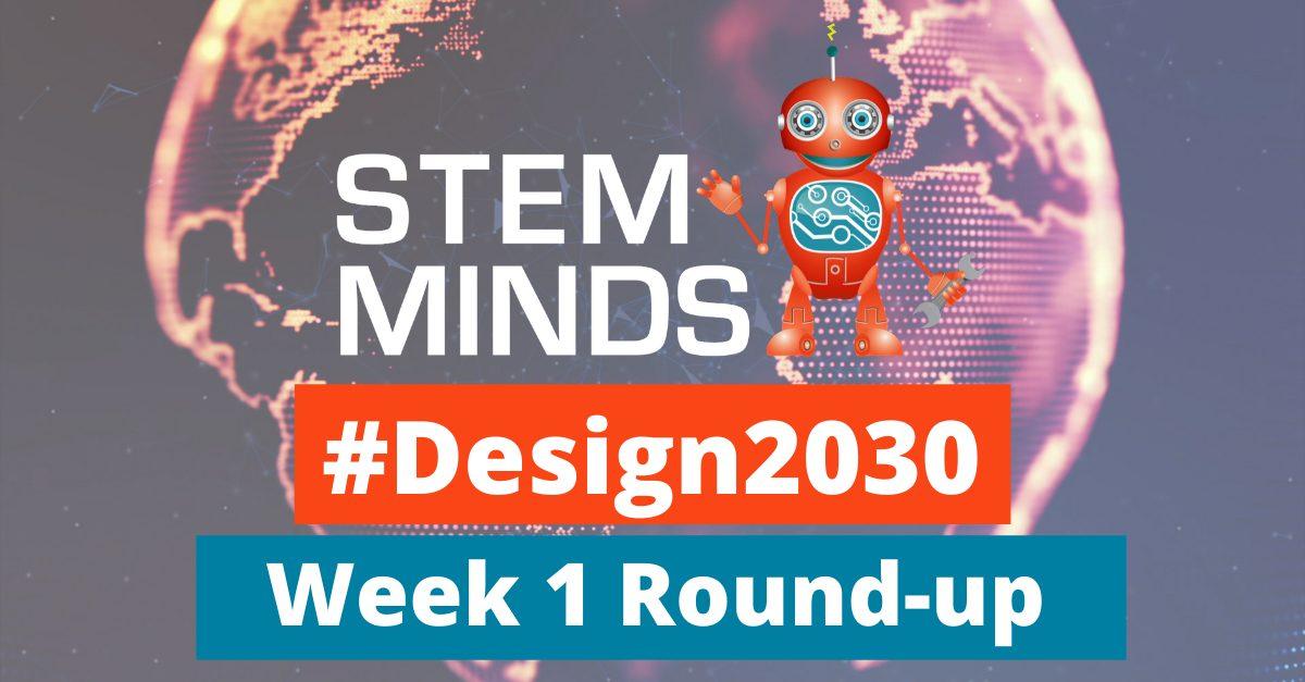 #Design2030 Week 1 Round-up