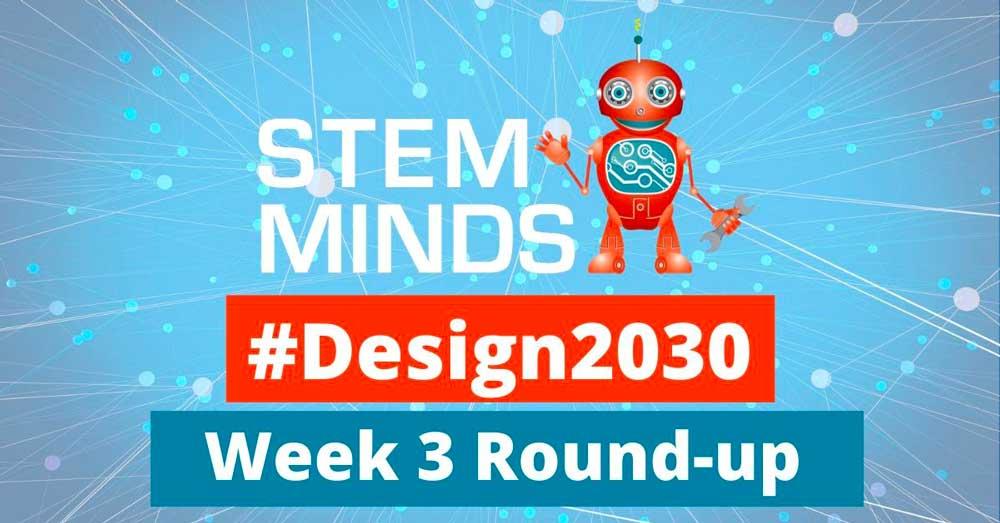 #Design2030 Week 3 Round-up!